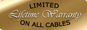 Limited Lifetime Warranty On All Cables